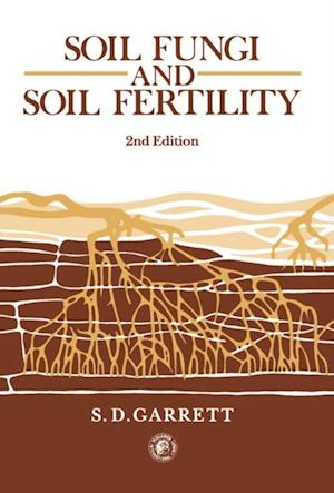 Soil Fungi and Soil Fertility af S. D. Garrett