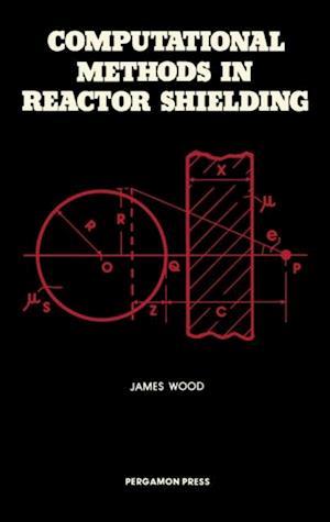 Computational Methods in Reactor Shielding af James Wood