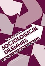 Sociological Dilemmas af Piotr Sztompka