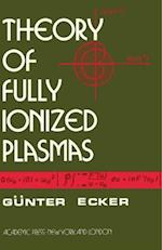 Theory of Fully Ionized Plasmas af Gunter Ecker