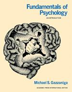 Fundamentals of Psychology af Michael S. Gazzaniga