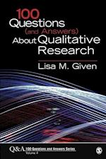 100 Questions (and Answers) About Qualitative Research (Sage 100 Questions and Answers)