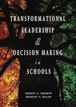 Transformational Leadership & Decision Making in Schools af Bradley V. Balch, Robert E. Brower