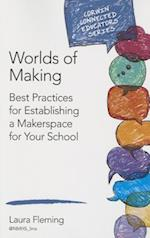 Worlds of Making (Corwin Connected Educators)
