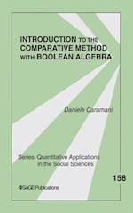 Introduction to the Comparative Method With Boolean Algebra (QUANTITATIVE APPLICATIONS IN THE SOCIAL SCIENCES)