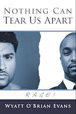 Nothing Can Tear Us Apart: RAGE! af Wyatt O' Brian Evans