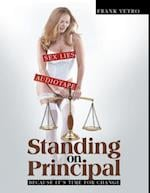 Standing On Principal: Because It's Time for Change