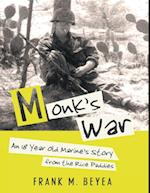 Monk's War: An 18 Year Old Marine's Story from the Rice Paddies