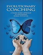 Evolutionary Coaching: A Values Based Approach to Unleashing Human Potential af Richard Barrett