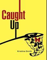 Caught Up af Kristina Smith