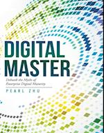 Digital Master: Debunk the Myths of Enterprise Digital Maturity af Pearl Zhu