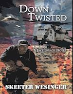 Down Twisted: A Jake Savage Novel af Skeeter Wesinger