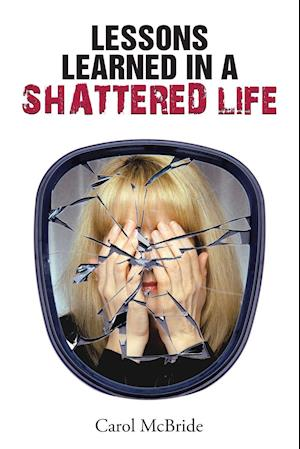 Lessons Learned In a Shattered Life