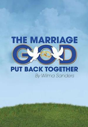 Bog, hardback The Marriage God Put Back Together af Wilma Sanders