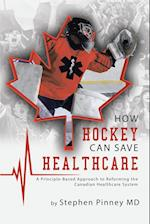 How Hockey Can Save Healthcare af Stephen Pinney MD