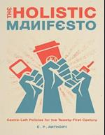 Holistic Manifesto: Centre-Left Policies for the Twenty-First Century