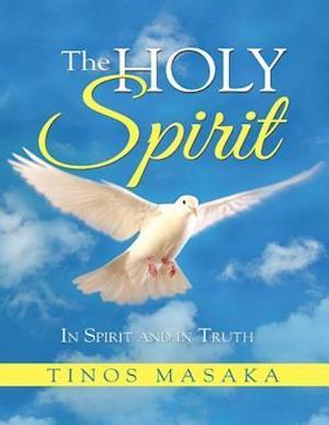 Holy Spirit: In Spirit and In Truth af Tinos Masaka