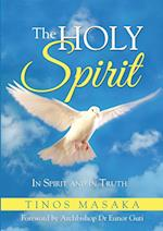 The Holy Spirit: In Spirit and in Truth af Tinos Masaka