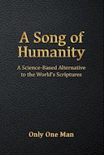 A Song of Humanity: A Science-Based Alternative to the World's Scriptures af Only One Man