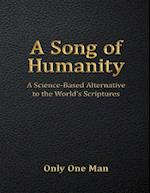 Song of Humanity: A Science - Based Alternative to the World's Scriptures af Only One Man