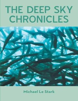 Deep Sky Chronicles af Michael Le Stark