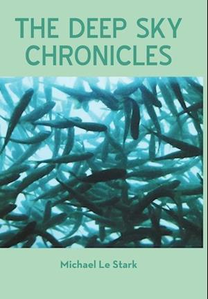 The Deep Sky Chronicles