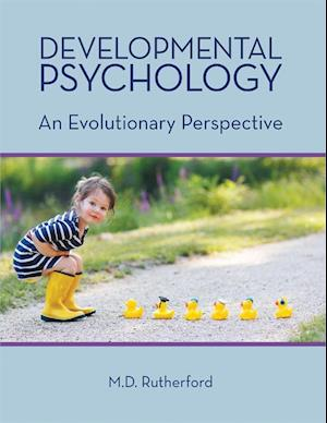 Developmental Psychology: An Evolutionary Perspective af M.D. Rutherford