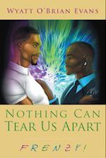 Nothing Can Tear Us Apart: FRENZY! af Wyatt O' Brian Evans