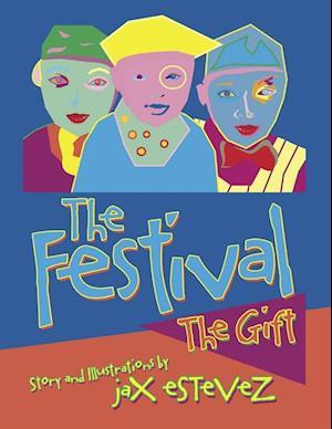 Festival: The Gift af Jax Estevez