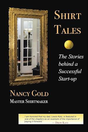 Bog, hæftet Shirt Tales: The Stories Behind a Successful Start-up af Nancy Gold