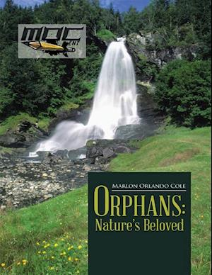 Orphans: Nature's Beloved af Marlon Orlando Cole
