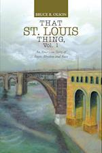That St. Louis Thing, Vol. 1: An American Story of Roots, Rhythm and Race af Bruce R. Olson