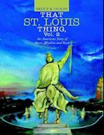 That St. Louis Thing, Vol. 2: An American Story of Roots, Rhythm and Race af Bruce R. Olson