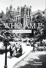 Who Am I?: A Solitary Search for Truth