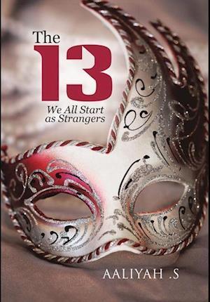 Bog, hardback The 13: We All Start As Strangers af Aaliyah S