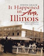 It Happened In Ava, Illinois: A Collection of Twelve Historical Stories