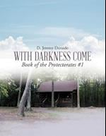 With Darkness Come: Book of the Protectorates #1
