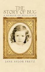 The Story of Bug: A Memoir of Resilience