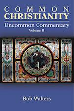 Common Christianity / Uncommon Commentary Volume II af Bob Walters