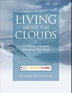 Living Above the Clouds: A Collection of Extreme Adventurous Short Stories