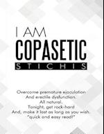 I Am Copasetic: Overcome Premature Ejaculation and Erectile Dysfunction. All Natural. Tonight, Get Rock-Hard and, Make It Last As Long As You Wish. 'Quick and Easy Read!'