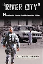 """River City"": Memoirs of a Combat Chief Information Officer"