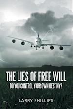 The Lies of Free Will: Do You Control Your Own Destiny? af Larry Phillips