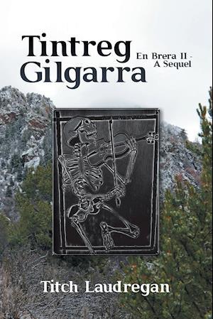 Tintreg Gilgarra: En Brera II - A Sequel