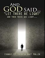And God Said... 'Let There Be Light': And Then There Was Light...