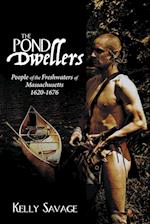 The Pond Dwellers: People of the Freshwaters of Massachusetts 1620-1676