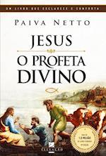 Jesus, o Profeta Divino af Paiva Netto