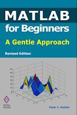 MATLAB for Beginners af Peter I. Kattan