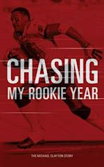 Chasing My Rookie Year af Michael Clayton