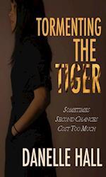 Tormenting the Tiger af Danelle Hall